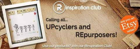 Do you use our products to UPcycle or REpurpose? You may be a RINspirationalist!