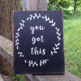 You Got This - 8x10 Wooden Box Sign - Pony Express Girls