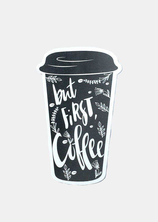 Oki Sticker- But First, Coffee