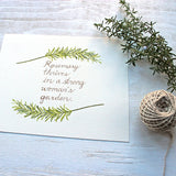 Rosemary thrives in a strong woman's garden - watercolor image and hand lettering by Kathleen Maunder