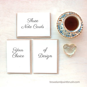 Three Note Cards, Your Choice of Design