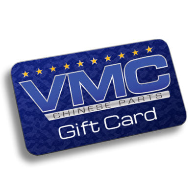 Gift Card - $10, $25, $50 and $100 - VMC Chinese Parts
