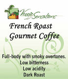 French Roast Gourmet Coffee - Dark Roast - VeggieSensations
