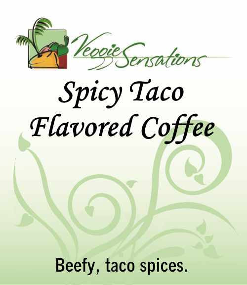 Spicy Taco Flavored Coffee - VeggieSensations