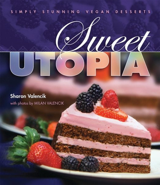 Sweet Utopia Vegan Desserts Cookbook
