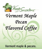 Vermont Maple Pecan Flavored Coffee - VeggieSensations