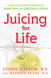 Juicing for Life book by Cherie Calbom - VeggieSensations