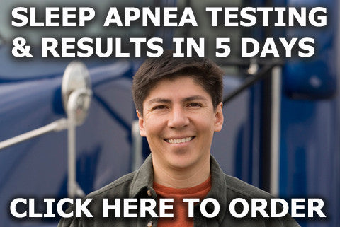 RUSH! Sleep Apnea Testing and Results for DOT Physicals.  Complete in 5 business days!