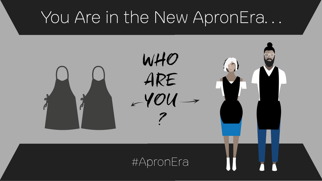 You are in the New Apronera...Who Are You?