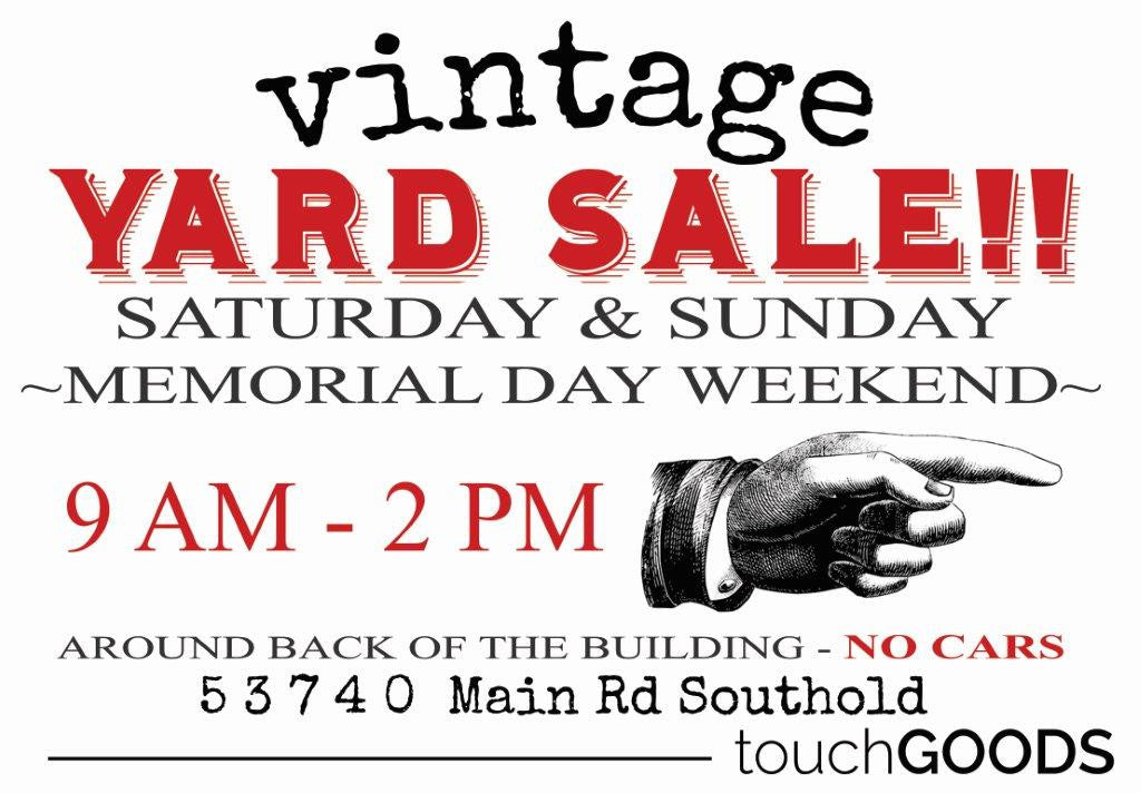 vintage YARD SALE memorial day weekend at touchGOODS!