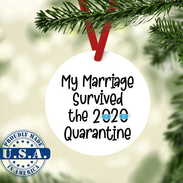 My Marriage Survived Quarantine Ornament