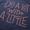 Do A Lot With A Little