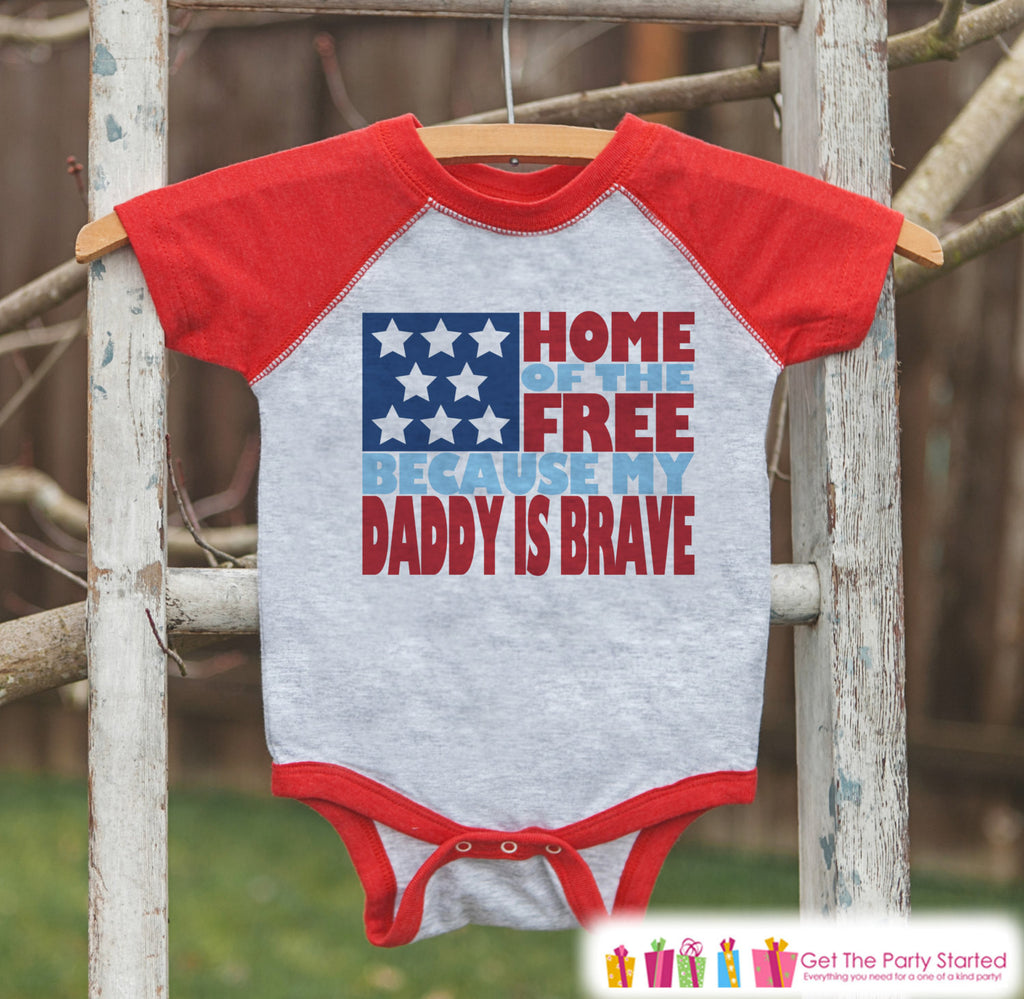 4th of July Outfit - Military Dad Onepiece or Tshirt - Kids Red Raglan, Baseball Shirt - Daddy Is Brave Onepiece or T-shirt - Fourth of July - Get The Party Started