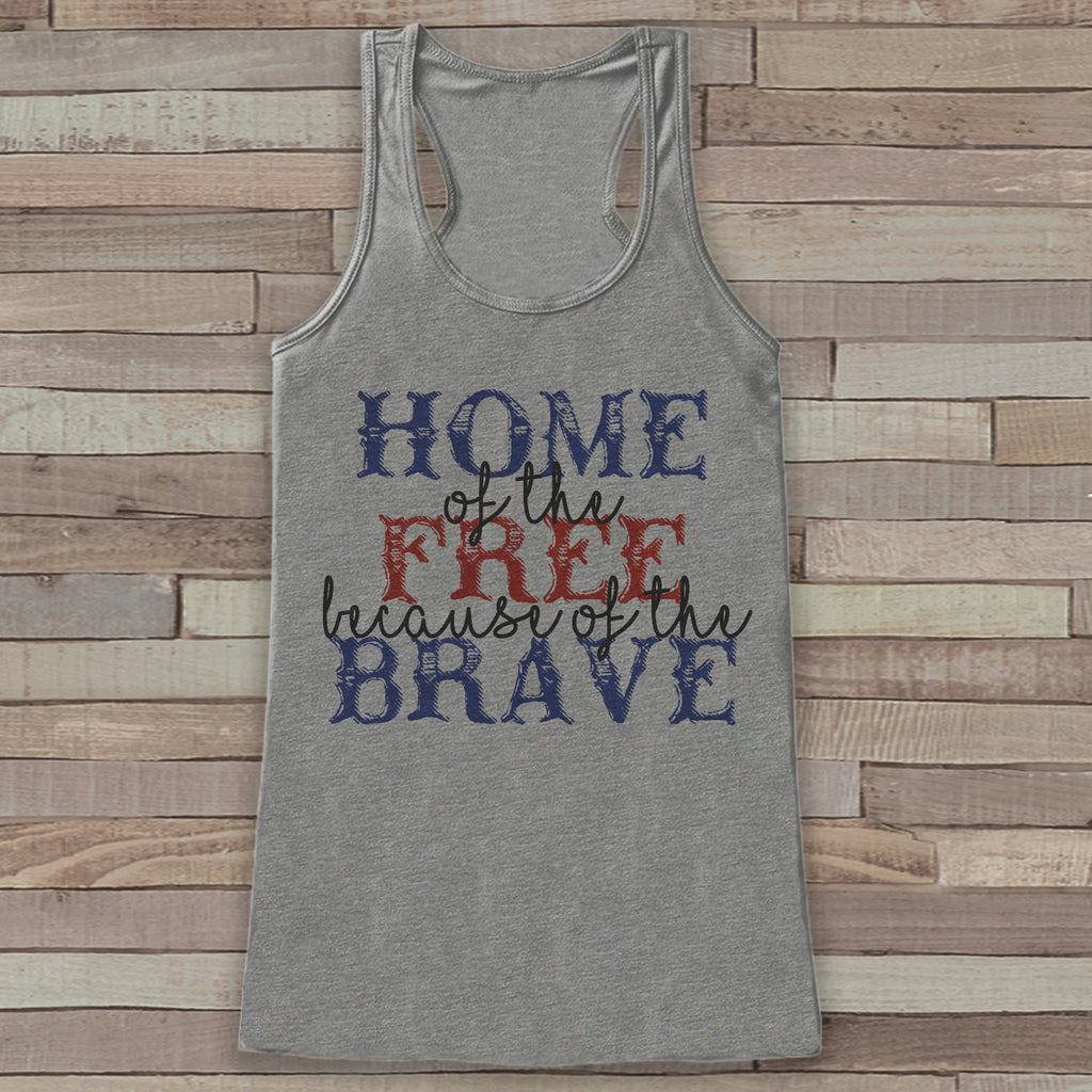 Home of the Free Because of the Brave - Women's 4th of July Tank - Grey Flowy Tank - Country Fourth of July Shirt - 4th of July USA Pride - Get The Party Started