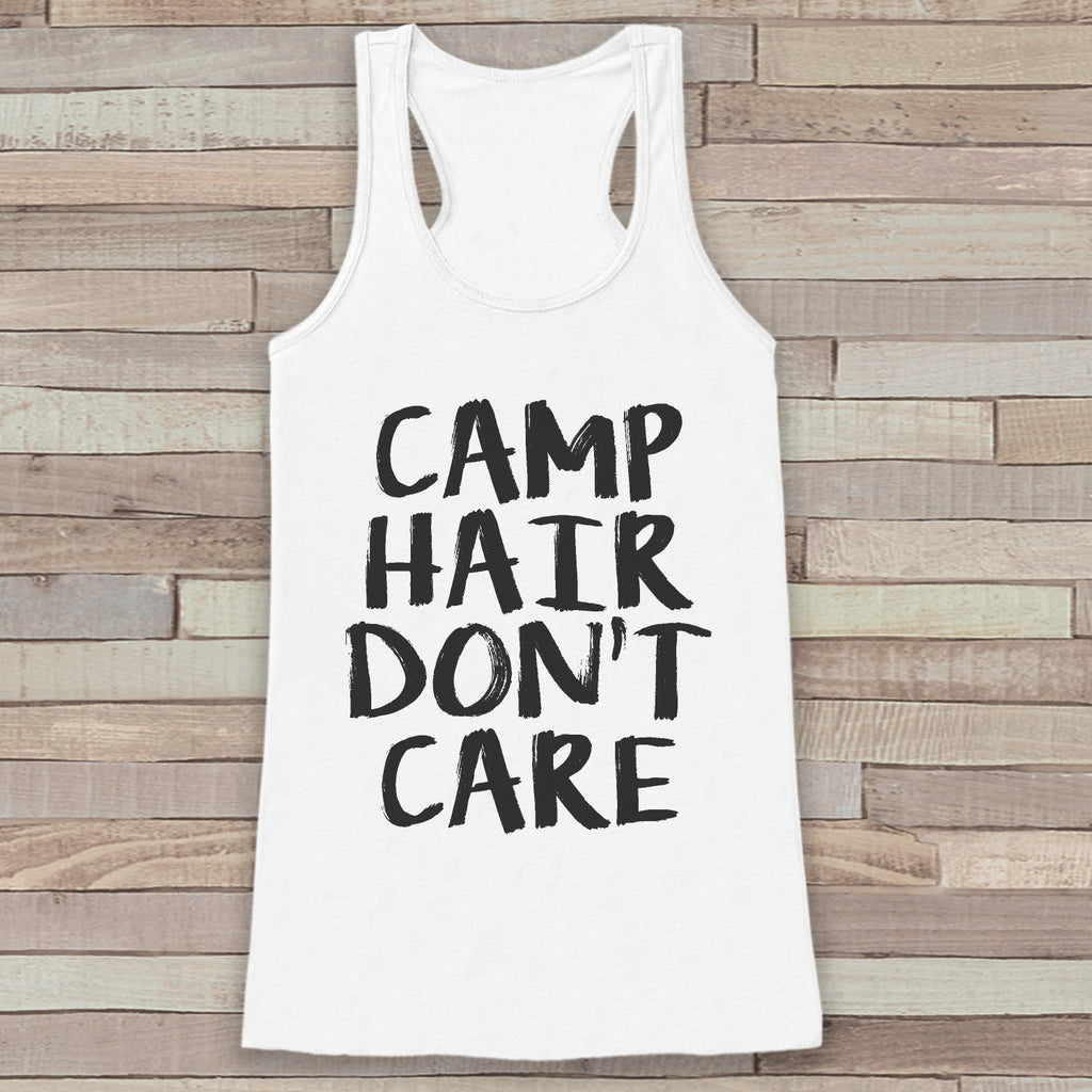 Camp Hair Don't Care - White Camping Top - Adventure Tank Top - Campfire Tank Top - Womens Shirt - Outdoors Outfit - Hiking Shirt