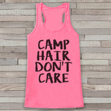 Camp Hair Don't Care - Pink Camping Top - Adventure Tank Top - Campfire Tank Top - Womens Shirt - Outdoors Outfit - Hiking Shirt