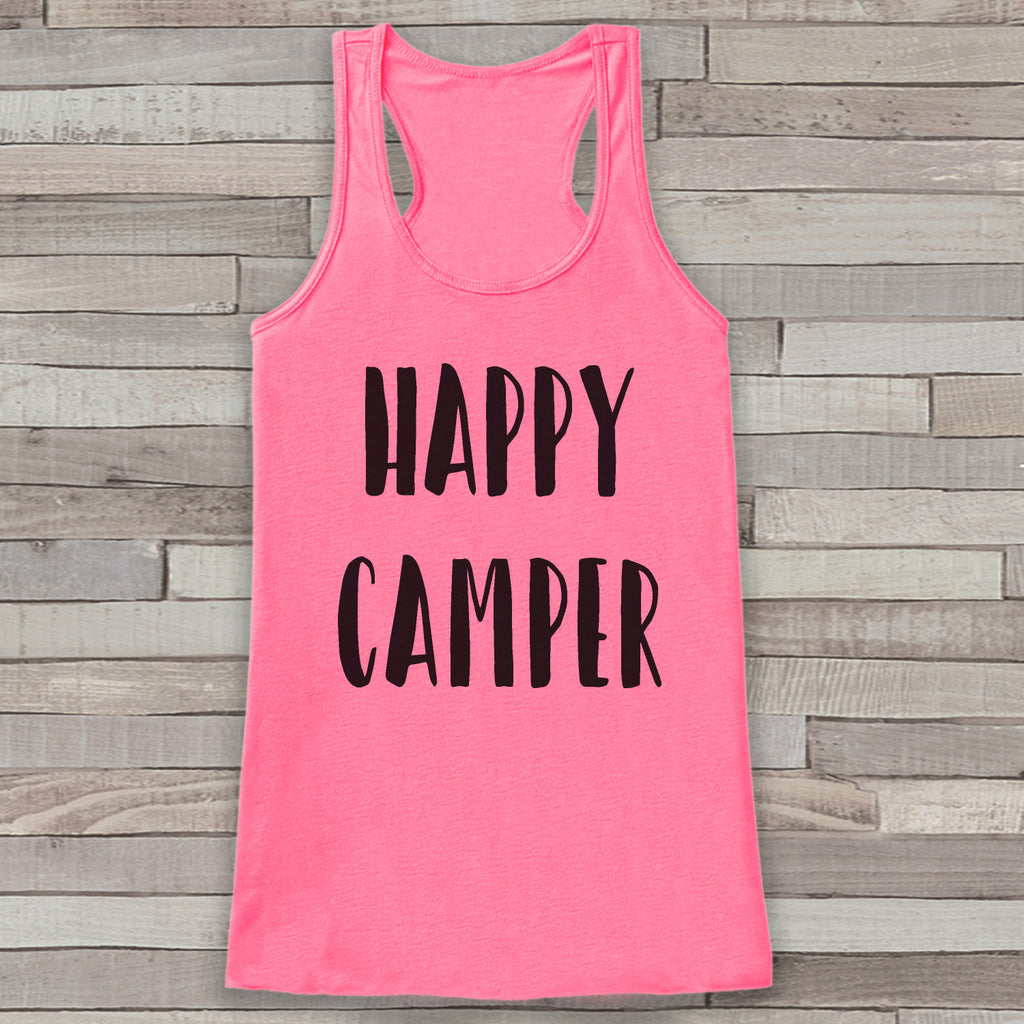 Happy Camper - Pink Camping Top - Adventure Tank Top - Campfire Tank Top - Womens Shirt - Outdoors Outfit - Hiking Shirt - Get The Party Started