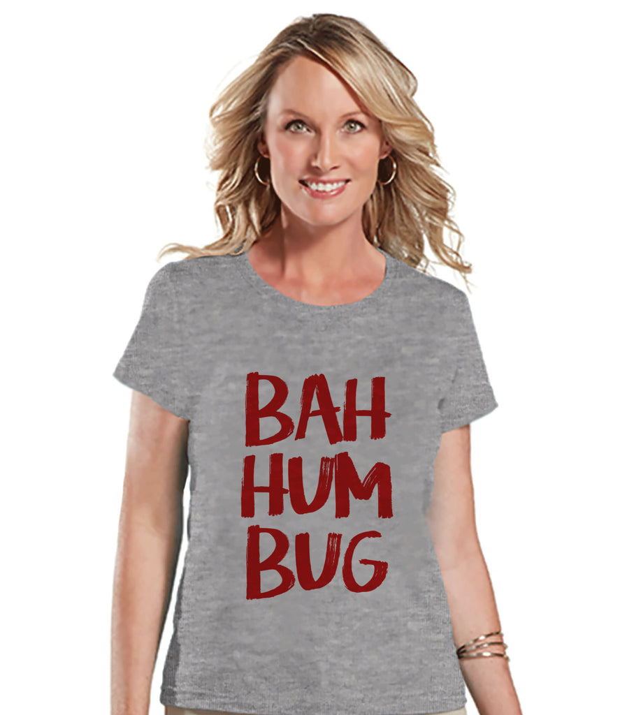 Bah Hum Bug Shirt - Women's Christmas Shirt - Ladies Holiday Top - Grey Tee - Winter T Shirt - Fun Holiday T-Shirt - Holiday Gift For Her