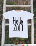 Hello 2017 Outfit for Baby Girl or Baby Boy - Happy New Year Onepiece - Happy New Year Shirt for Kids - Childs 1st New Year Outfit - Get The Party Started