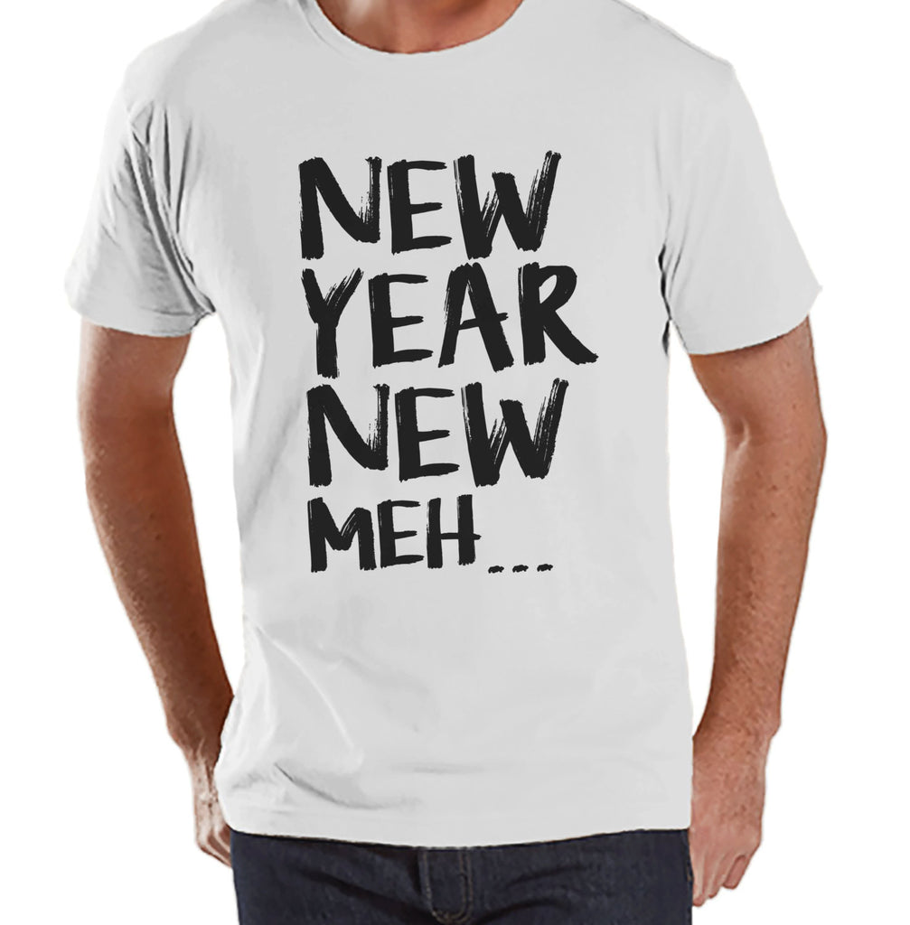 New Year Meh Shirt - Funny New Years Eve Shirt - Happy New Year - New Years Shirt - Mens White Shirt - Mens White Tee - Funny Gift for Him - Get The Party Started