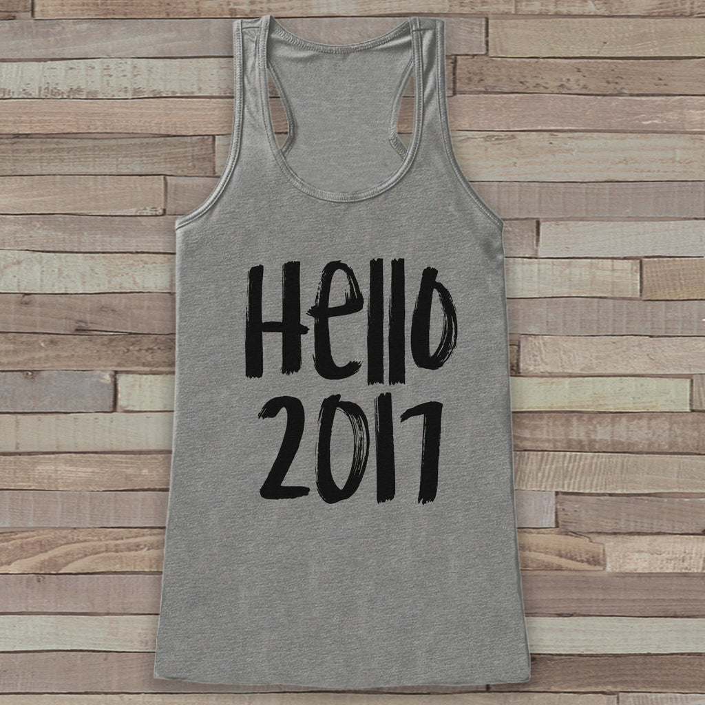New Years Tank Top - Hello 2017 - Womens Tank Top - Happy New Years Tank -  Grey Tank - Grey Tank Top - Funny New Years - Workout Tank Top - Get The Party Started