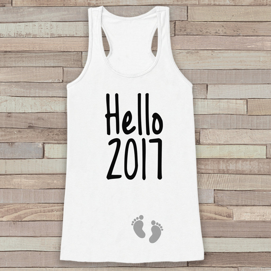 Hello 2017 Tank Top - Baby Feet Shirt - Womens Tank Top - Happy New Years Tank -  White Tank - Pregnancy Announcement - Baby Reveal Idea - Get The Party Started