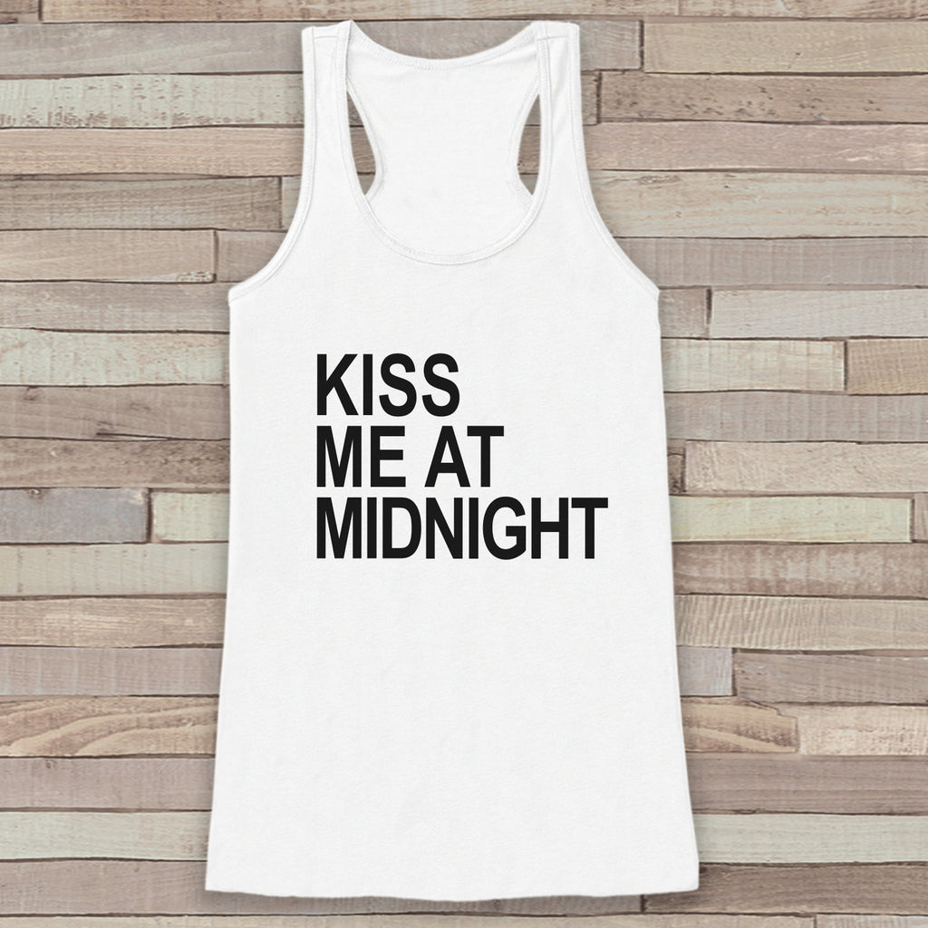 New Years Tank Top - Kiss At Midnight - Happy New Year - Womens Tank Top - Happy New Years Tank -  White Tank - White Tank Top - Workout Top - Get The Party Started