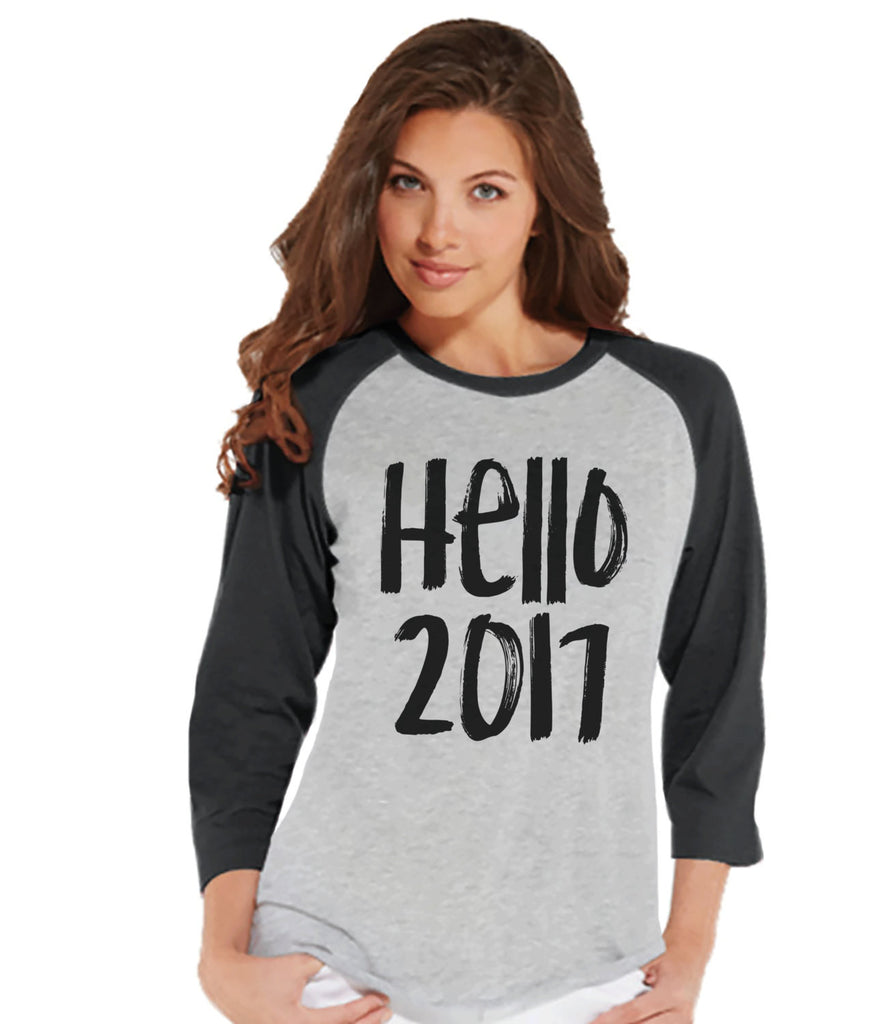 Hello 2017 Shirt - New Year Outfit - Womens Baseball Tee - New Years Shirt - Grey Shirt - Grey Raglan - Grey Baseball Tee - Womens Shirt - Get The Party Started