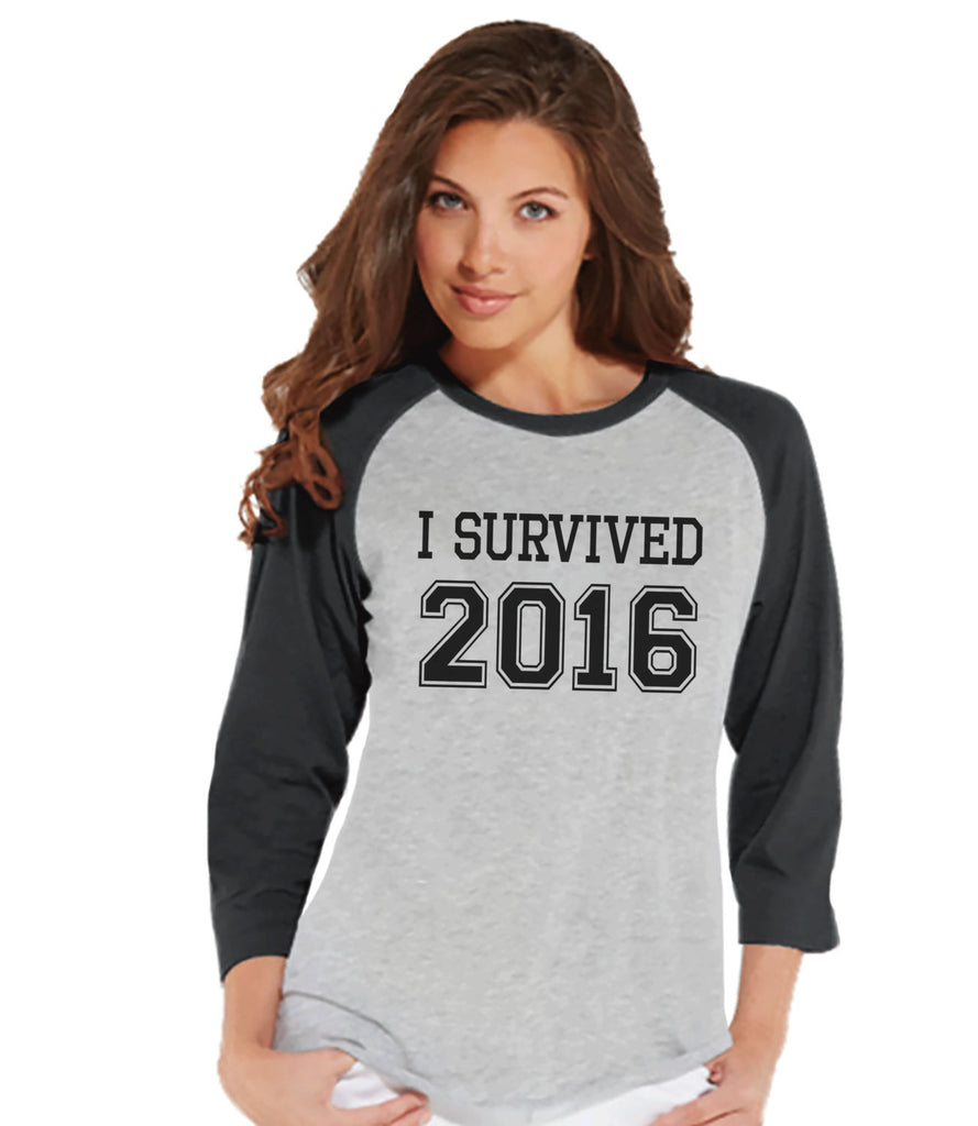 I Survived 2016 Shirt - New Years Outfit - Womens Baseball Tee - Womens Grey Raglan - Grey Baseball Tee - Funny New Years - Womens Shirt - Get The Party Started