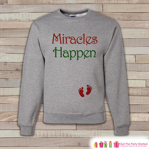 Adult Christmas Outfit - Miracles Happen Christmas Crewneck - Pregnancy Announcement - Christmas Pregnancy Reveal - Women's Grey Sweatshirt - Get The Party Started