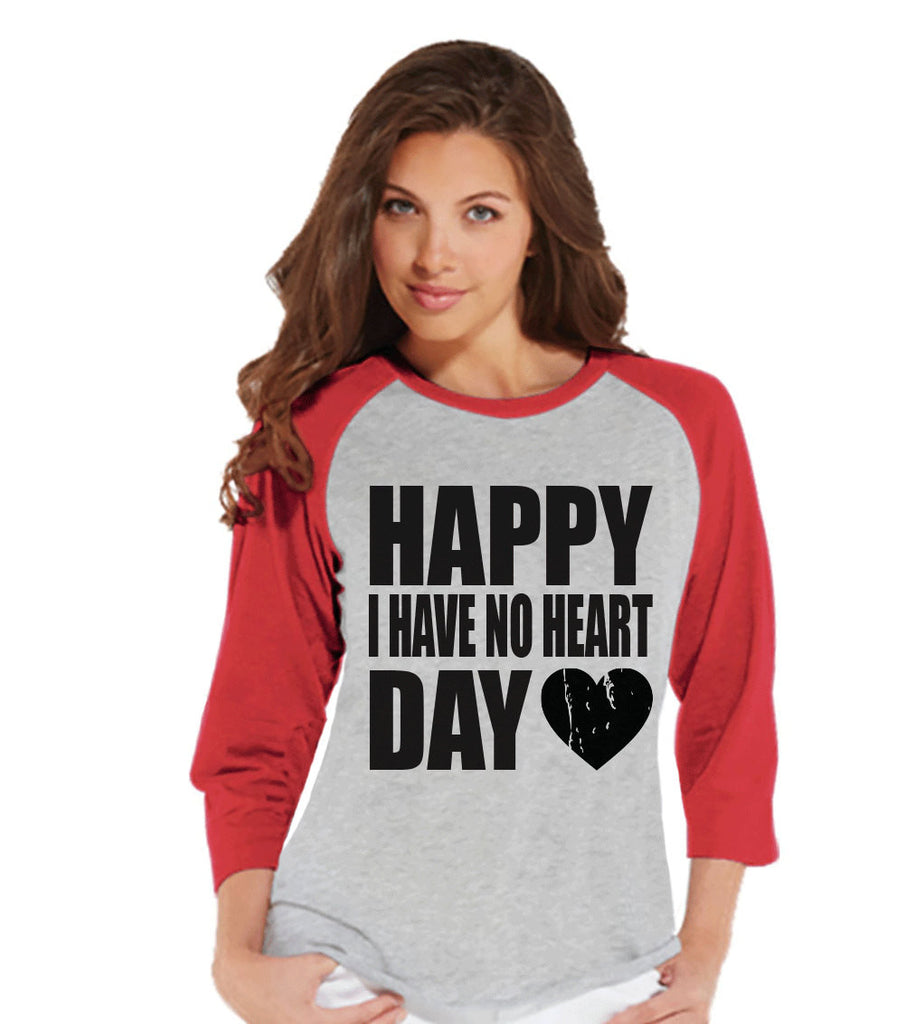 Ladies Valentine Shirt - Happy I Have No Heart Day - Funny Womens Valentines Day Shirt - Valentines Gift for Her - Breakup Shirt - Red - Get The Party Started
