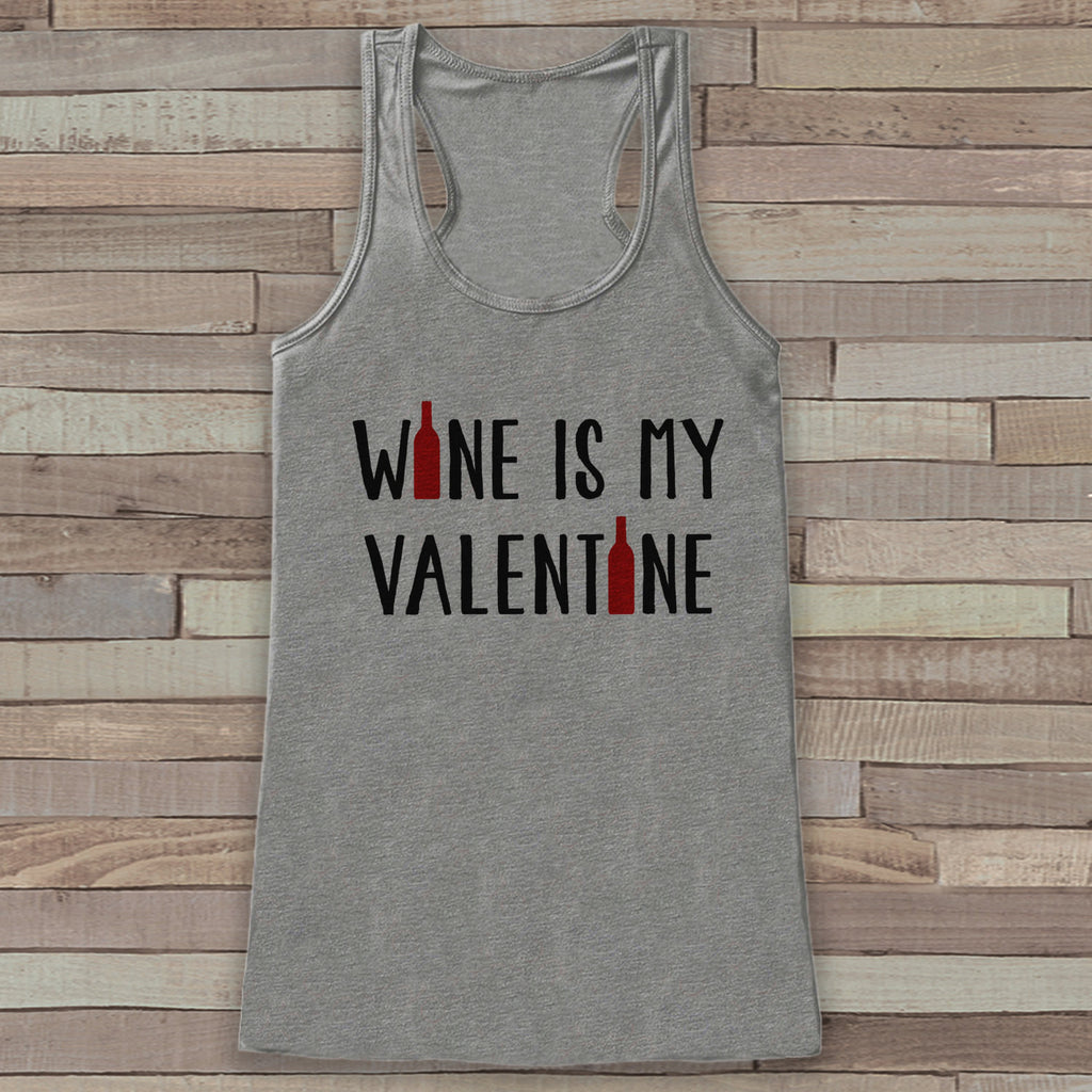 Womens Valentine Shirt - Funny Valentine's Day Tank Top - Wine is My Valentine - Women's Humorous Tank - Anti Valentines Day - Grey Tank Top - Get The Party Started