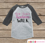 New Year's Resolution - Pink Learn To Walk - New Years Eve Onepiece or Shirt - New Year Outfit for Baby - Grey Baseball Tee - Grey Raglan - Get The Party Started