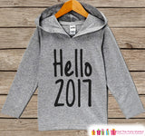 Hello 2017 New Years Outfit - Kids Pullover - New Year's Outfit for Baby Boys or Girls - Hoodie for Baby or Toddler - Grey Pullover - Get The Party Started