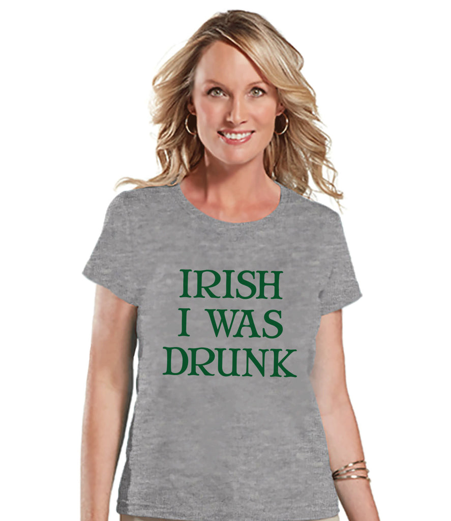 St. Patricks Day Shirt - Funny Women's Drinking Shirts - Irish I Was Drunk - Grey T-shirt - Humorous Gift for Her - Drinking Party Shirt - Get The Party Started
