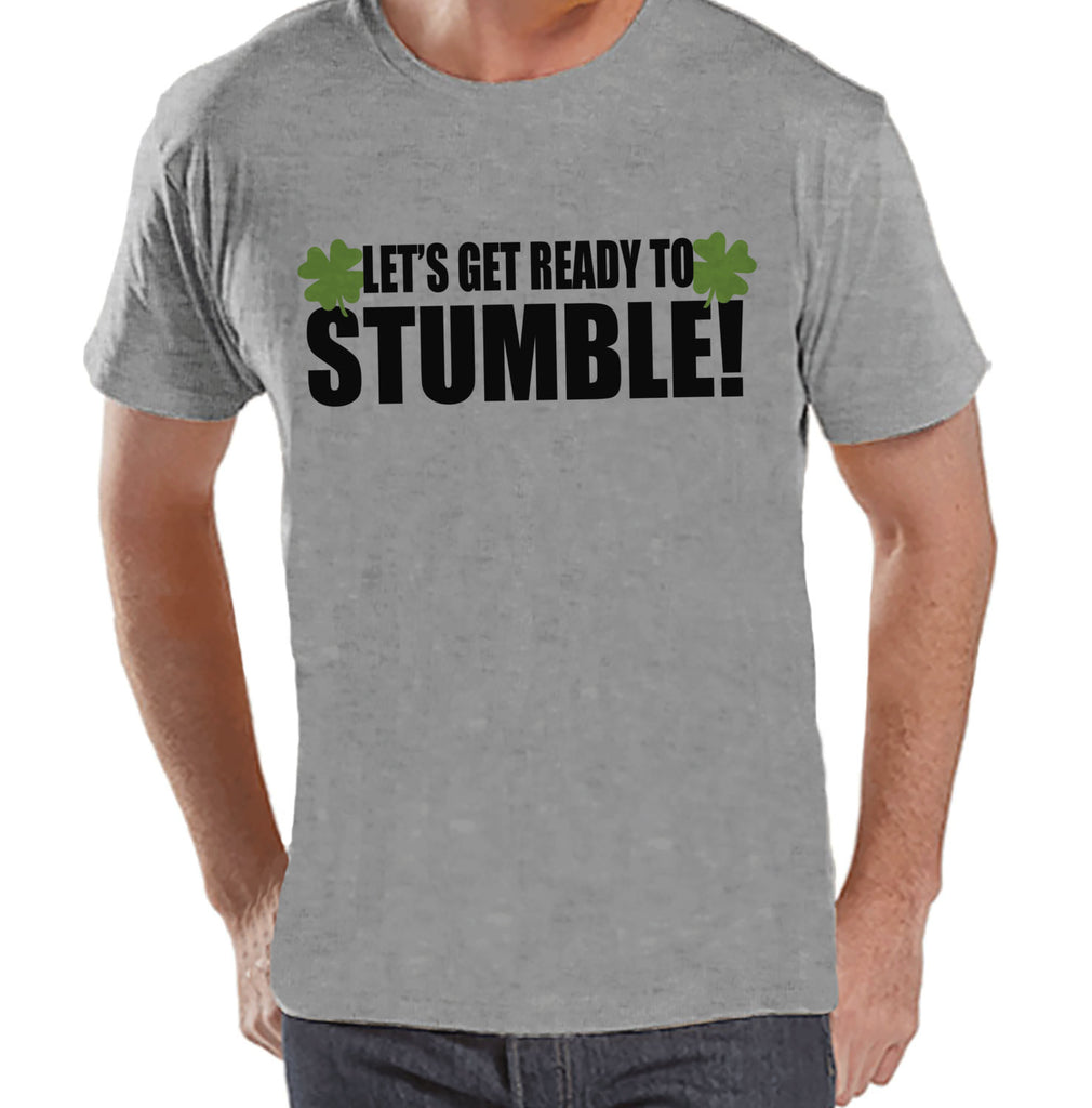 Men's St. Patrick's Day Shirt - Funny St. Patricks Shirt - Get Ready To Stumble - Drinking Shirt - Mens Grey T-Shirt - Irish T Shirt - Get The Party Started