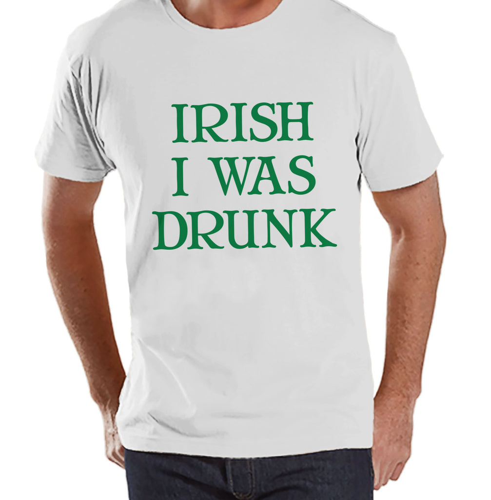 Men's St. Patrick's Day Shirt - Funny St. Patricks Shirt - Irish I Was Drunk - Drinking Shirt - Mens White T-Shirt - Irish Pride T Shirt - Get The Party Started