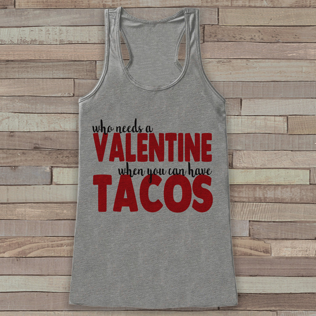 Womens Valentine Shirt - Funny Tacos Valentine's Day Tank Top -  Ladies Humorous Tank - Humorous Anti Valentines Shirt - Grey Tank - Get The Party Started