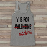 Womens Valentine Shirt - Funny Vodka Valentine's Day Tank Top -  Ladies Humorous Tank - Humorous Drinking Valentines Shirt - Grey Tank - Get The Party Started