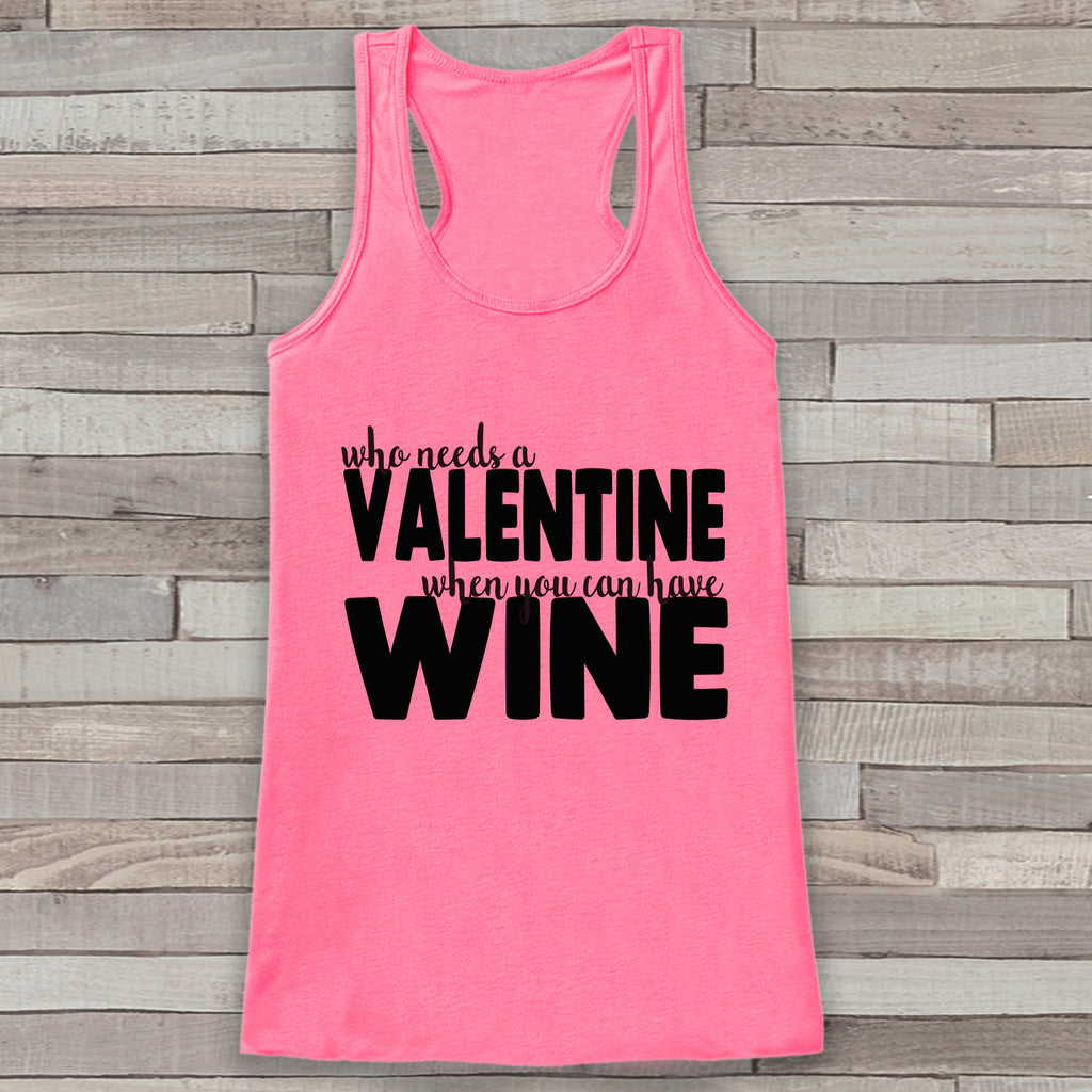 Womens Valentine Shirt - Funny Wine Valentine's Day Tank Top -  Ladies Humorous Tank - Humorous Alcohol Anti Valentines Shirt - Pink Tank - Get The Party Started