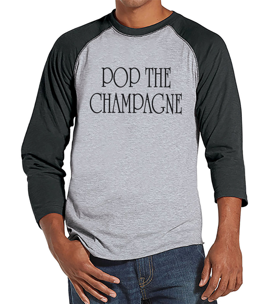 Pop Champagne - New Years Shirt - Drinking Shirt - Funny New Years Eve Outfit - Mens Shirt - Mens Grey Raglan Tee - Humorous Gift for Him - Get The Party Started