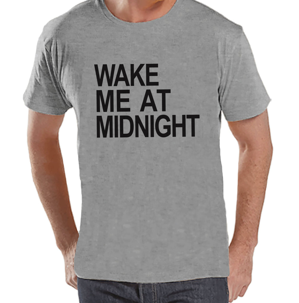 Wake At Midnight Shirt - New Years Eve - Funny New Years Shirt - Mens Grey Shirt - Mens Grey Tee - Gift for Him - Mens New Years Outfit - Get The Party Started