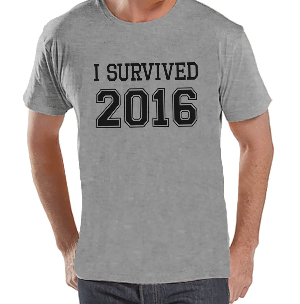 I Survived 2016 - Happy New Year - New Years Eve Shirt - Funny New Years Shirt - Mens Grey Shirt - Mens Grey Tee - Humorous Gift for Him - Get The Party Started