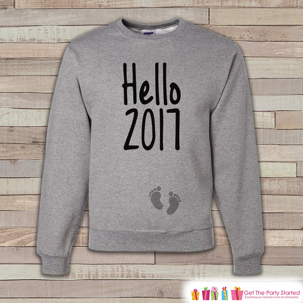 Hello 2017 Sweatshirt - Adult New Year Crewneck - New Years Pregnancy - Pregnancy Sweatshirt - New Baby Reveal - Pregnancy Announcement - Get The Party Started
