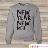 New Year Meh Sweatshirt - Funny Adult Crewneck - Funny New Year - Humorous Holiday Pullover - Holiday Gift Idea - Happy New Years - Get The Party Started