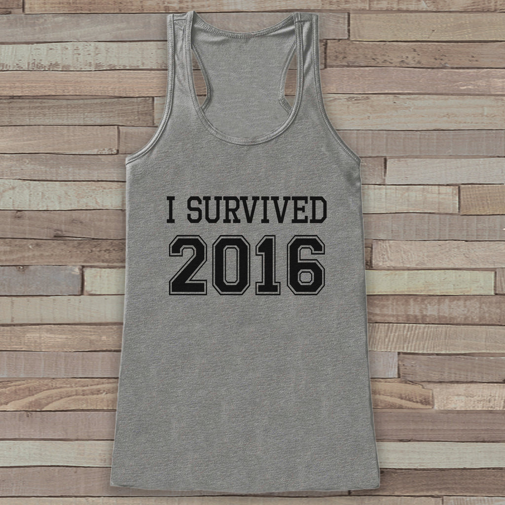 Happy New Years Tank Top - I survived 2016 - Womens Tank Top - New Years Tank -  Grey Tank - Grey Tank Top - Funny New Years - Workout Top - Get The Party Started