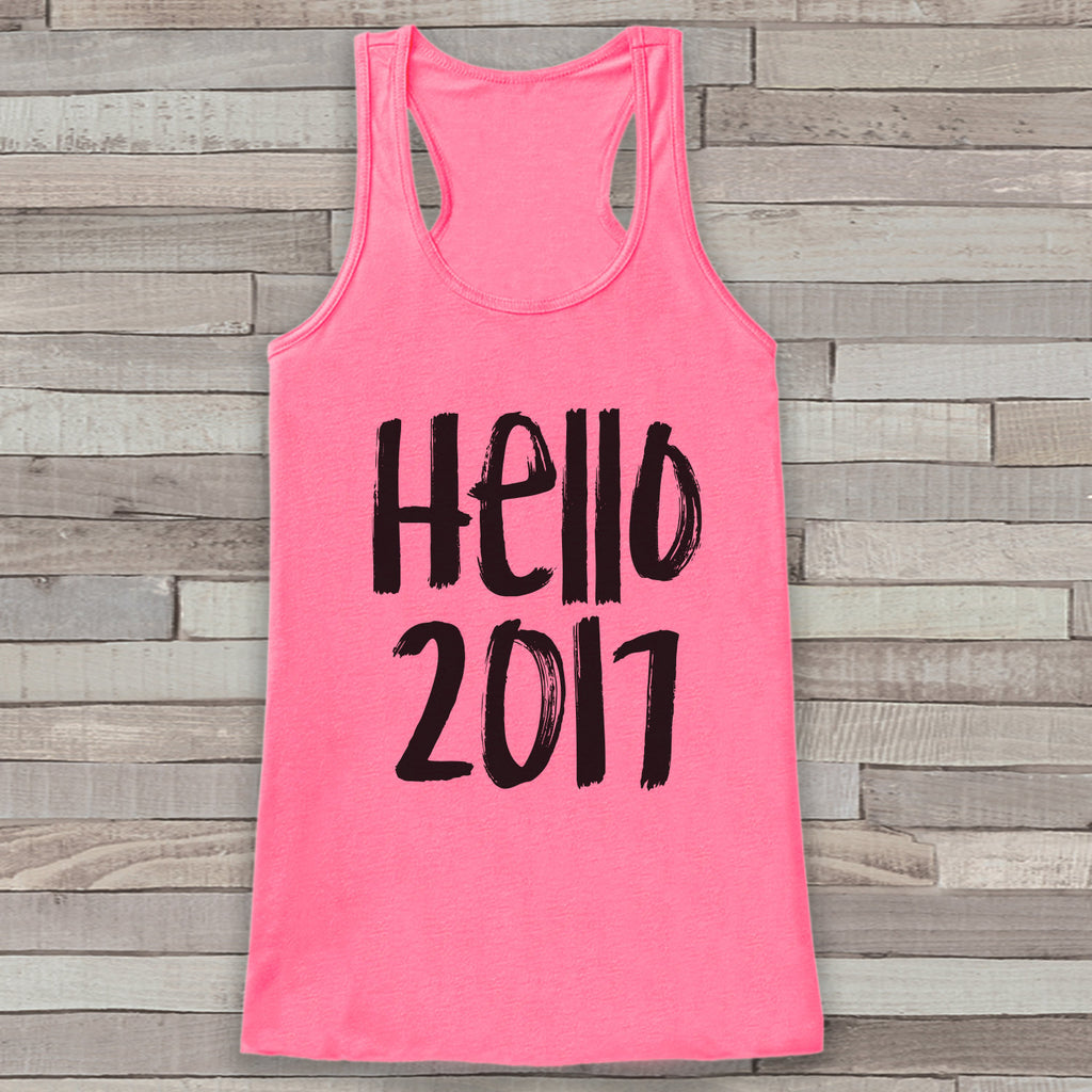 New Years Tank Top - Hello 2017 - Womens Tank Top - Happy New Years Tank -  Pink Tank - Pink Tank Top - Funny New Years - Workout Tank Top - Get The Party Started