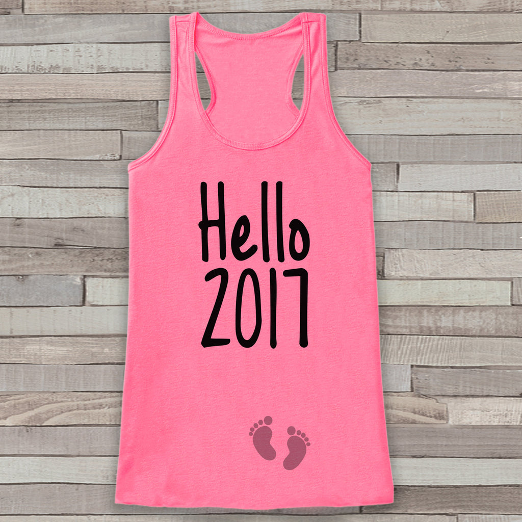 Hello 2017 Tank Top - Baby Feet Shirt - Womens Tank Top - Happy New Years Tank -  Pink Tank - Pregnancy Announcement - Baby Reveal Idea - Get The Party Started