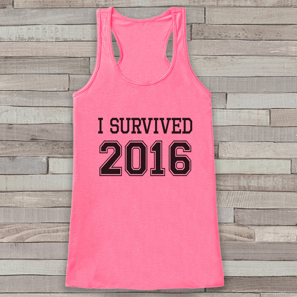 I Survived 2016 Tank - Funny Tank - Womens Tank Top - Happy New Years Tank -  Pink Tank - Pink Tank Top - Funny New Years - Workout Tank Top - Get The Party Started