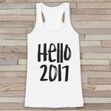 New Years Tank Top - Hello 2017 - Womens Razorback - Happy New Year Tank -  White Tank - White Tank Top - Funny New Years - Workout Tank Top - Get The Party Started